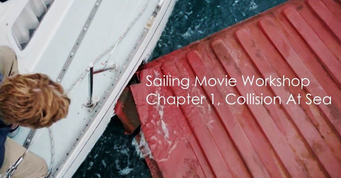 Sailing Movie Workshop - Chapter 1, Collision At Sea