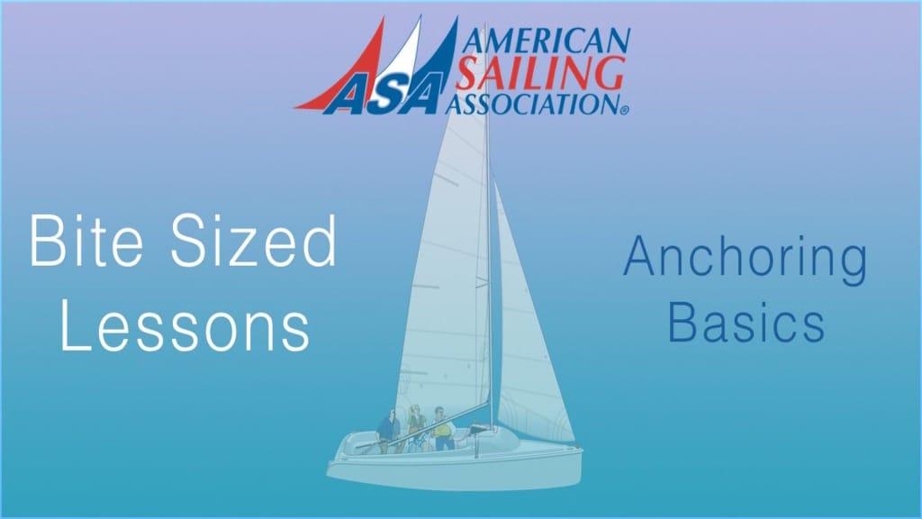 ASA's Bite Sized Lessons : Anchoring Basics