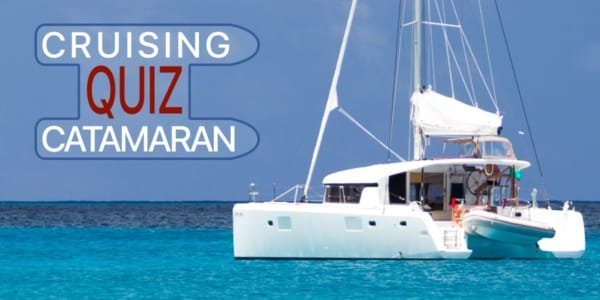 Cruising Catamaran Quiz