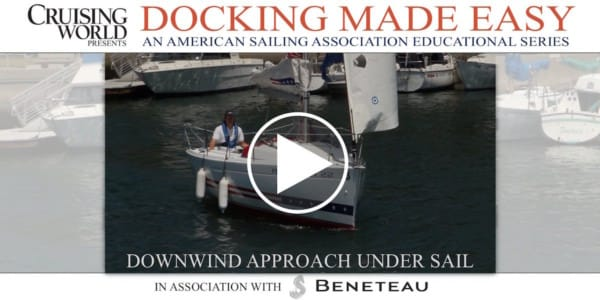 Docking Made Easy Video - Downwind Approach Under Sail