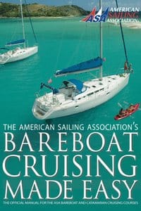 Bareboat Cruising Made Easy by the American Sailing Association