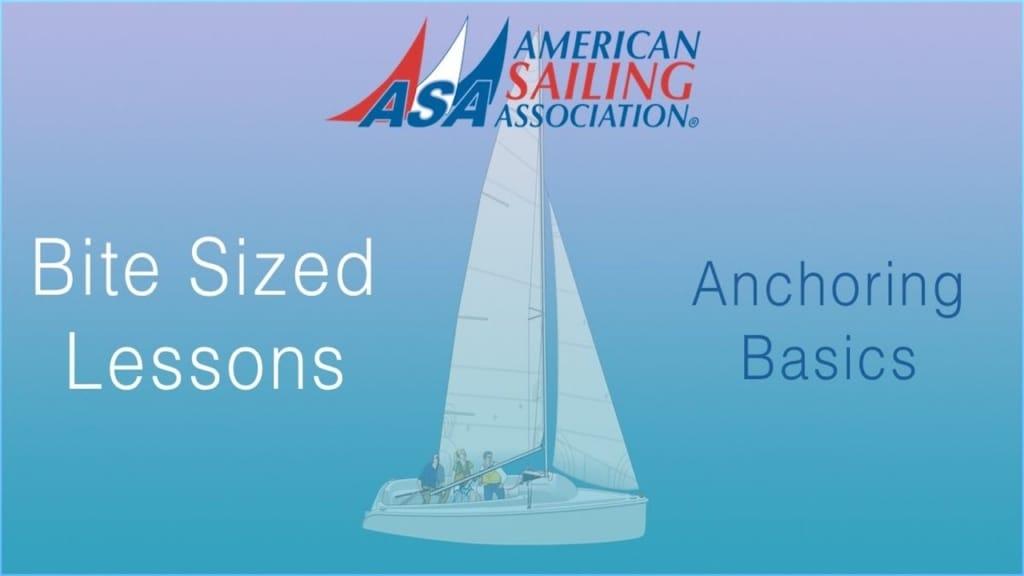 Anchoring Basics an ASA Bite Sized Lessons