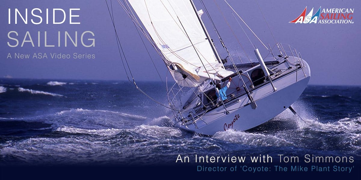 Inside Sailing – Tom Simmons, Director of 'Coyote: The Mike Plant Story'