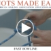 Knots Made Easy: The Fast Bowline